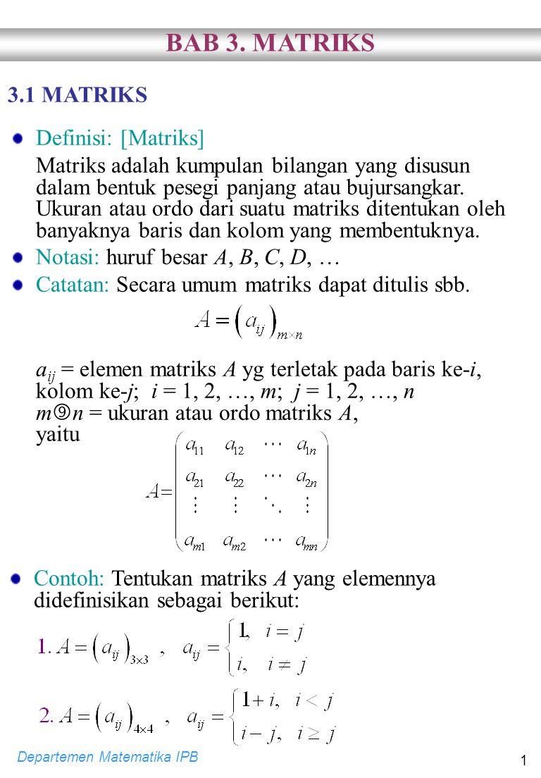 BAB 3. MATRIKS 3.1 MATRIKS Definisi: [Matriks]
